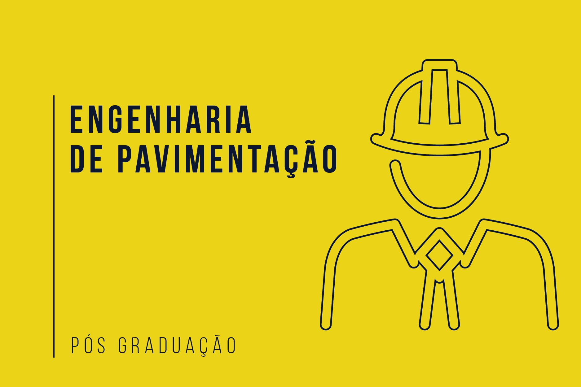 Pós Graduação Especialização  em Engenharia de  Pavimentação