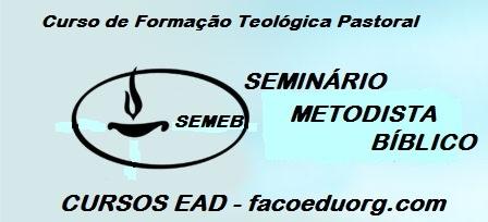 INSTITUTO METODISTA BÍBLICO  DE EVANGELIZAÇÃO  IMEBE - TEOLOGIA (FORMAÇÃO  PASTORAL)